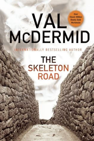 The Skeleton Road by ValMcDermid