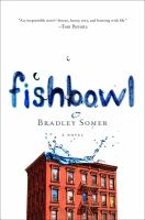 Fishbowl by Bradley Somer Georges Bugnet Award for Fiction