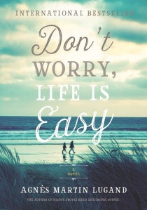Don't worry life is easy
